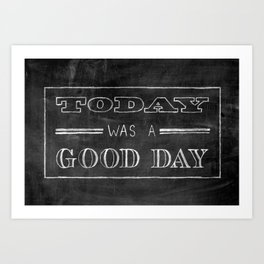 Today Was A Good Day Chalkboard Art Print