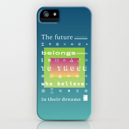 The future belongs to those who believe in their dreams iPhone Case