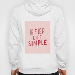 Keep Life Simple cute positive uplifting inspiration for home bedroom wall decor Hoody