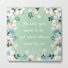Be who you want to be - pastel flowers in mint Metal Print