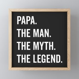 Papa The Man The Myth Funny Quote Framed Mini Art Print