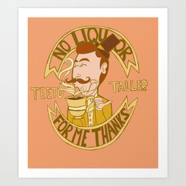teetotaler Art Print