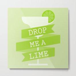 Drop Me A Lime Metal Print