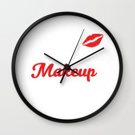 bout that Makeup Life Fashionista Stylist T-shirt Wall Clock