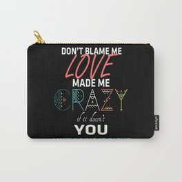Don't Blame Me 2 Carry-All Pouch