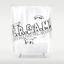 C.R.E.A.M.  Shower Curtain