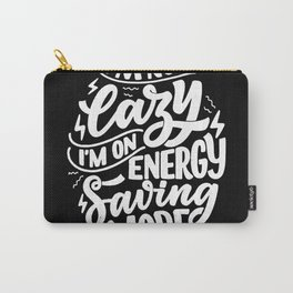 I'm Not Lazy Carry-All Pouch