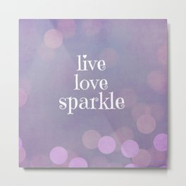 Live Love Sparkle Quote Metal Print
