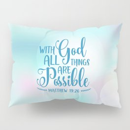 God All Things Possible Bible Quote Pillow Sham