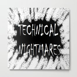 Technical nightmares Metal Print