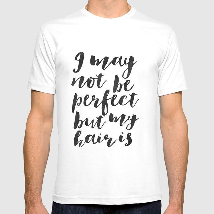 PERFECT HAIR QUOTE,Salon Decor,Salon Decal,Fashion Print,Salon Wall  Art,hair Salon Decor,Salon Sign, T-shirt by aleksmorin
