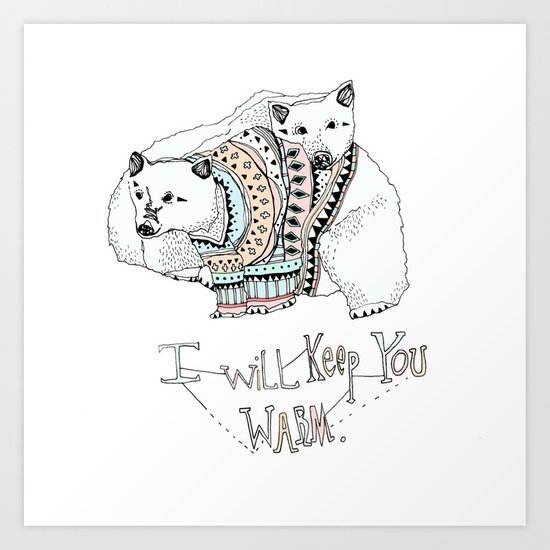 i will keep you warm Art Print