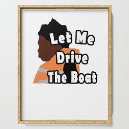 Let Me Drive The Boat Captain Kodak Serving Tray