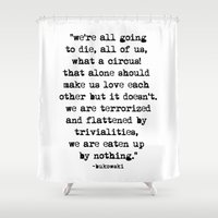 bukowski Shower Curtains featuring Charles Bukowski Typewriter Quote Circus by Fligo