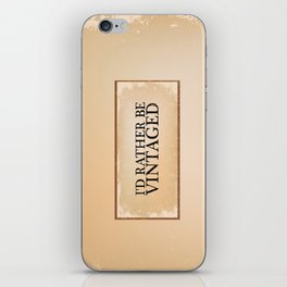 I'd Rather Be Vintaged iPhone Skin