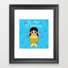 I'm Really a Mermaid Framed Art Print