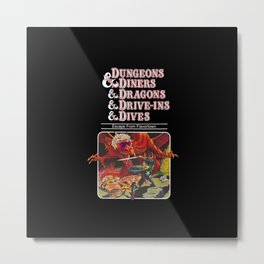 Dungeons & Diners & Dragons & Drive-Ins & Dives Metal Print