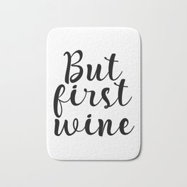 But First Wine, Cheers Sign, Bar Wall Decor, Quote Print, Inspirational Quote, Restaurant Bath Mat