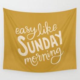Easy Like Sunday Morning Wall Tapestry
