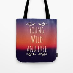 Young Wild and Free Tote Bag