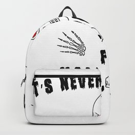 It's Never Too Early For Halloween T-Shirt Backpack