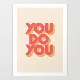 You Do You Block Type Art Print
