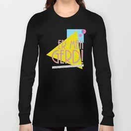 ER MAH GERD Long Sleeve T-shirt
