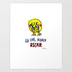 AN OWL NAMED OSCAR Art Print