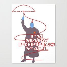 mary poppins Y'all Canvas Print