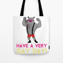Have a Very Gay Day Tote Bag