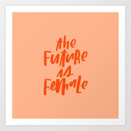 The Future is Female Pink and Orange Art Print