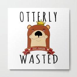 Otter Otterly Wasted Marten Wine Beer Drinking Team Mammal Metal Print