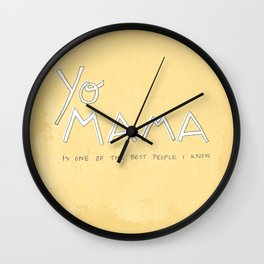 Yo Mama Is Tha Best / Yellow Wall Clock