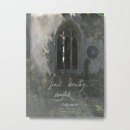 Beauty in Ruins Metal Print
