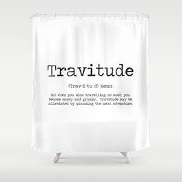 Tavitude -a definition of travel fomo Shower Curtain