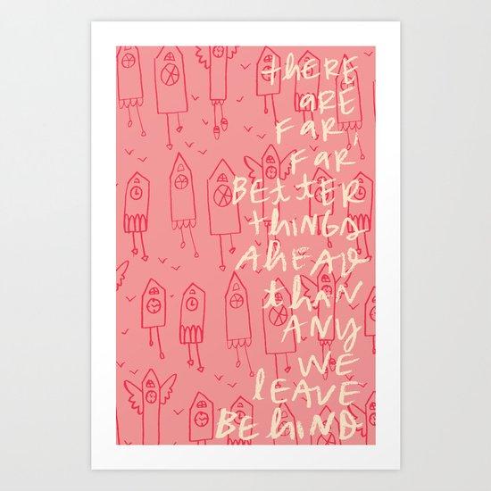 Far Better Things Ahead Art Print