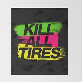 Kill All Tires v2 HQvector Throw Blanket