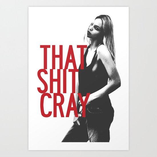 That Ish Cray. Art Print