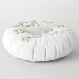 Sex and Drugs and Guacamole  Floor Pillow