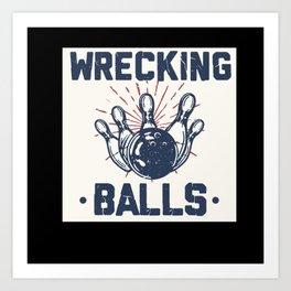 Bowling Wrecking Balls Bowling Pin Bowling Shirt Art Print