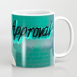 Seek No Approval Coffee Mug