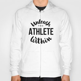 Unleash the athlete within Hoody