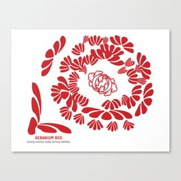 Geranium Red: strong women make strong families Canvas Print