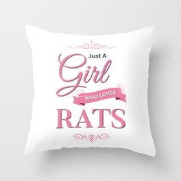 Just A Girl Who Loves Rats Throw Pillow