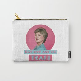 Eat Dirt and Die Trash - Blanch, The Golden Girls Carry-All Pouch