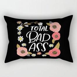 Pretty Not-So-Sweary: Total Bad Ass Rectangular Pillow