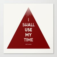 I Shall Use My Time Canvas Print