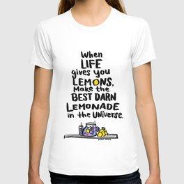 When Life gives you Lemons, Make the Best Darn Lemonade T-shirt