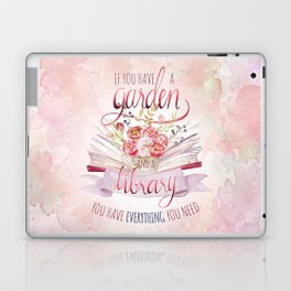 IF YOU HAVE A GARDEN AND A LIBRARY Laptop & iPad Skin