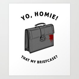 Yo, Homie That My Briefcase? Collateral Movie Quote Art Print